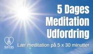 Meditation Udfordring - Lær meditation på 5 dage