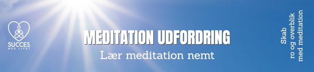 Meditation Udfordring - Lær meditation nemt