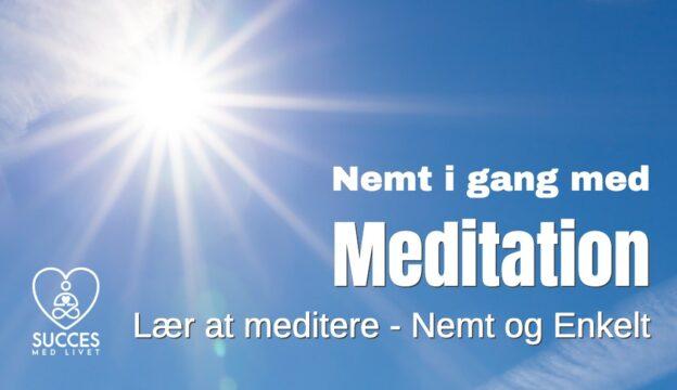 Nemt i gang med Meditation - Lær at meditere - Nemt og Enkelt